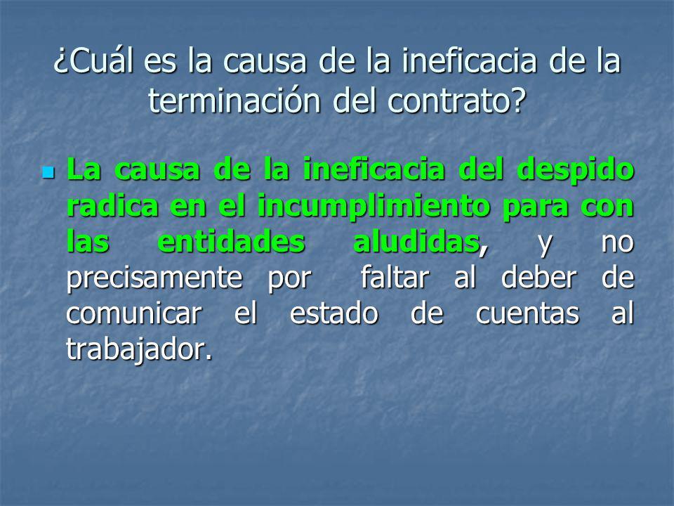 ¿Cuál es la causa de la ineficacia de la terminación del contrato