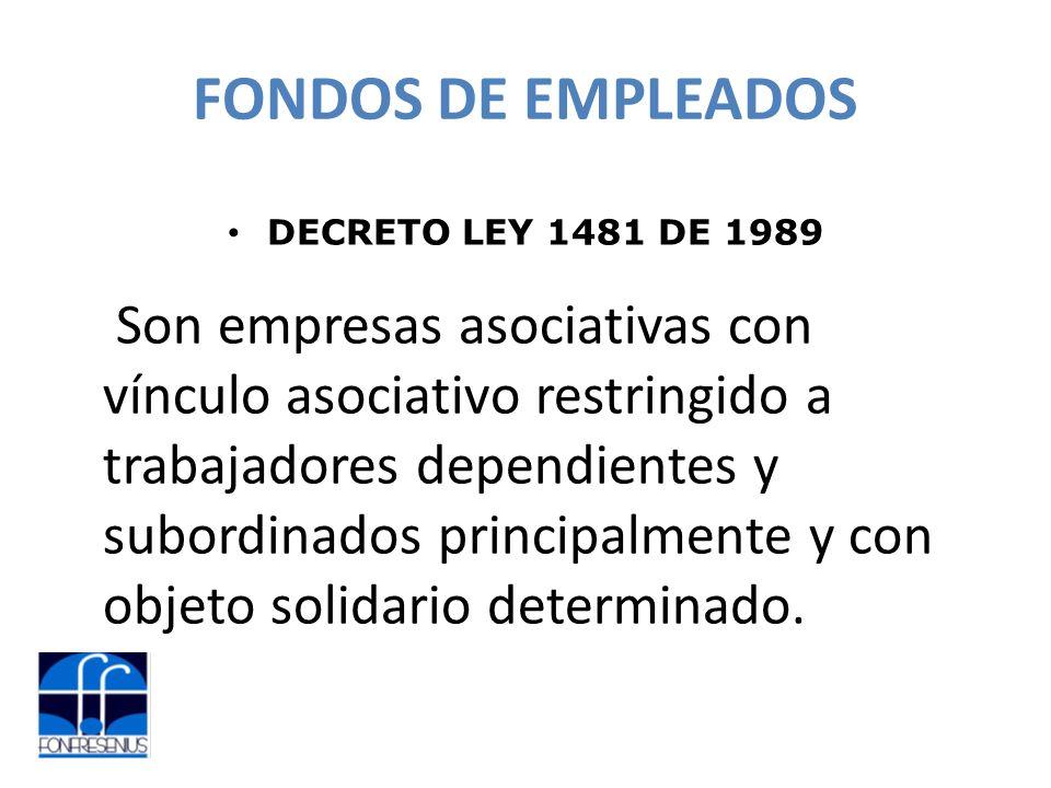 FONDOS DE EMPLEADOS DECRETO LEY 1481 DE 1989.
