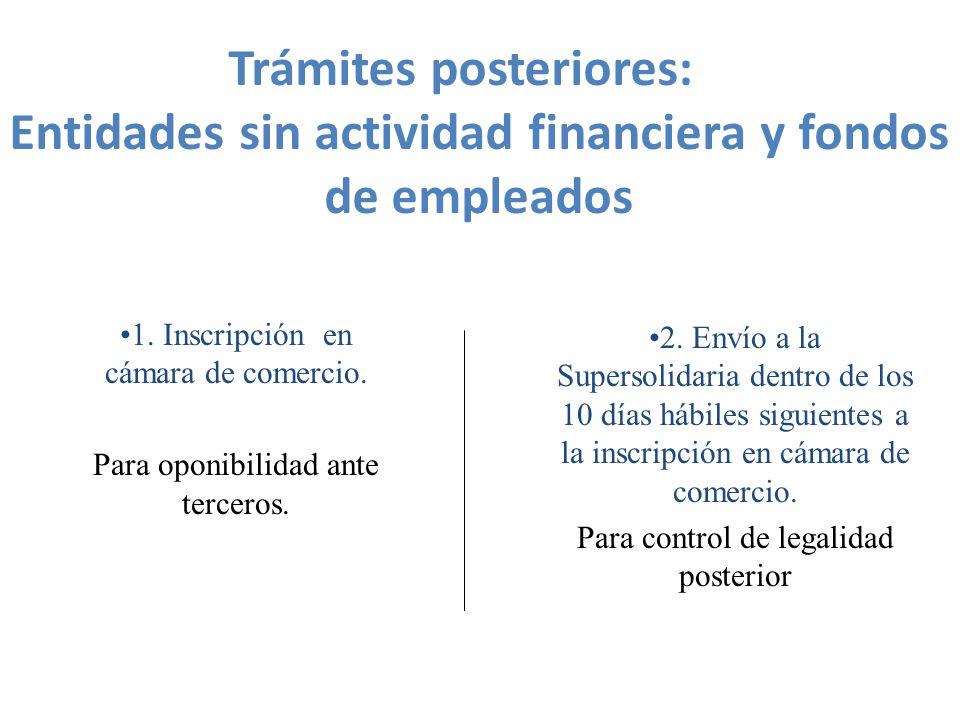 Trámites posteriores: Entidades sin actividad financiera y fondos de empleados