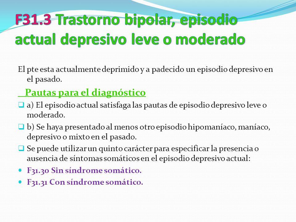 F31.3 Trastorno bipolar, episodio actual depresivo leve o moderado