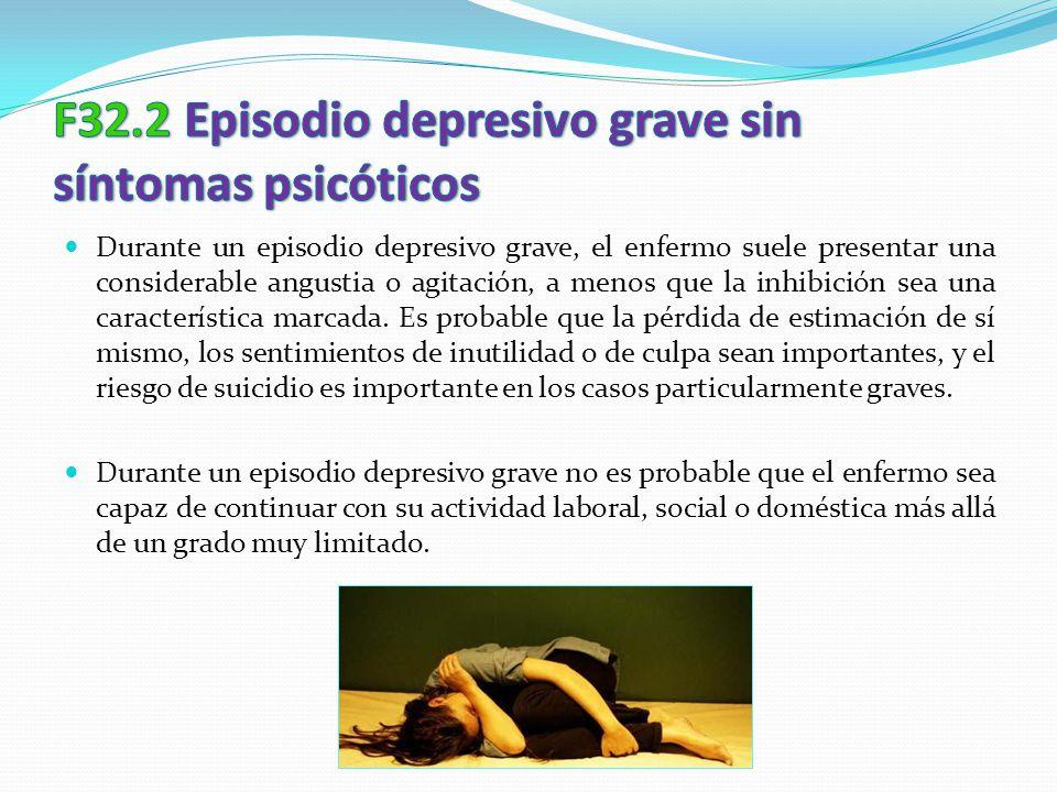 F32.2 Episodio depresivo grave sin síntomas psicóticos