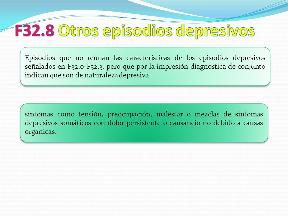 F32.8 Otros episodios depresivos