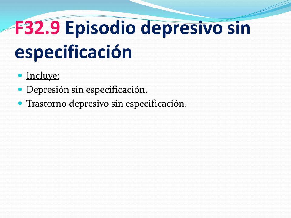 F32.9 Episodio depresivo sin especificación