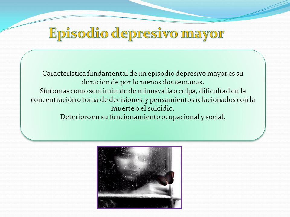 Episodios afectivos Episodio depresivo mayor