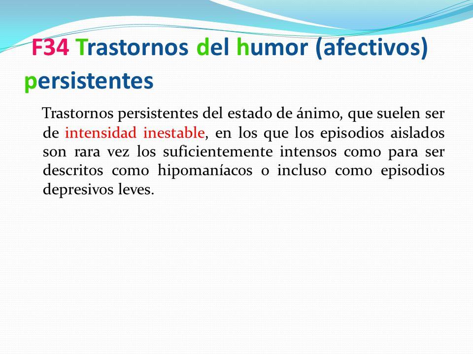 F34 Trastornos del humor (afectivos) persistentes