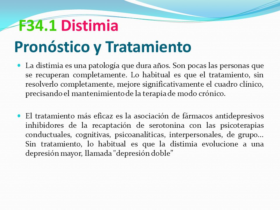F34.1 Distimia Pronóstico y Tratamiento