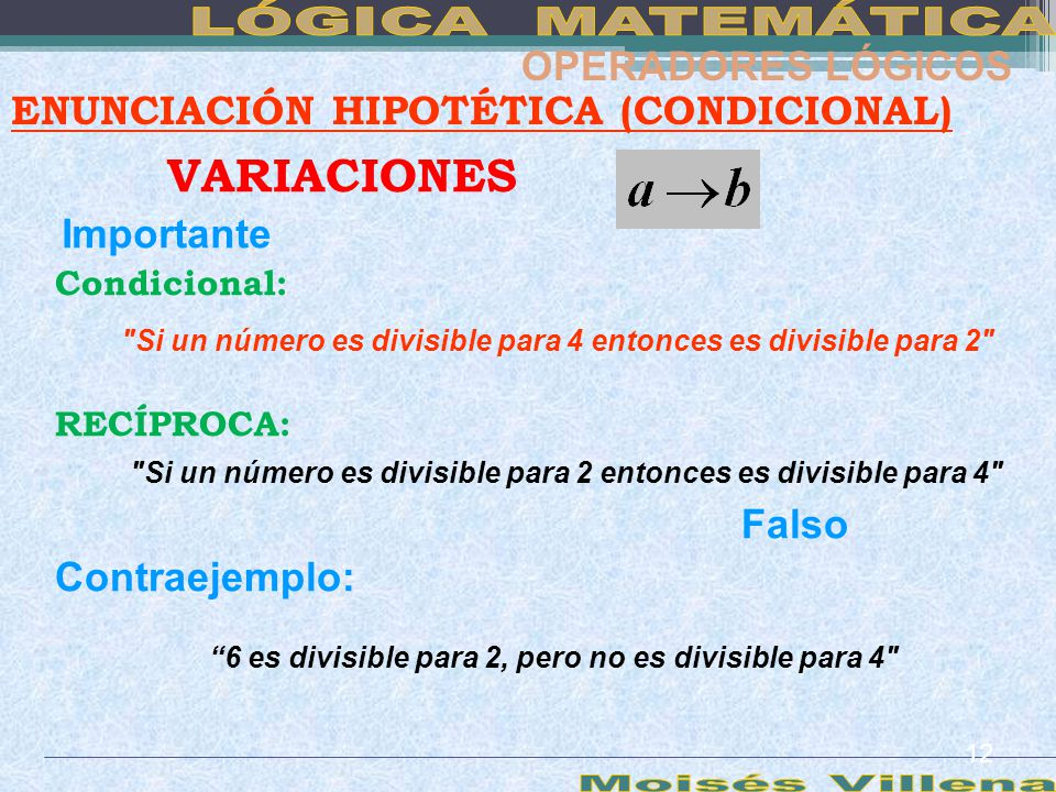 LÓGICA MATEMÁTICA Moisés Villena VARIACIONES OPERADORES LÓGICOS