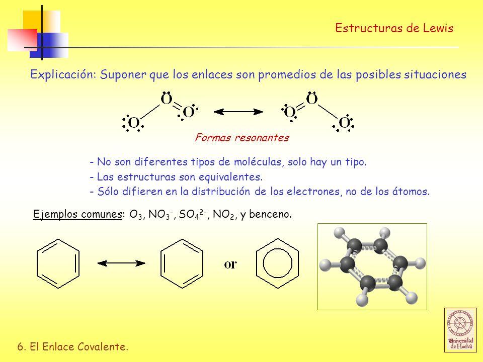 Estructuras de Lewis Explicación: Suponer que los enlaces son promedios de las posibles situaciones.