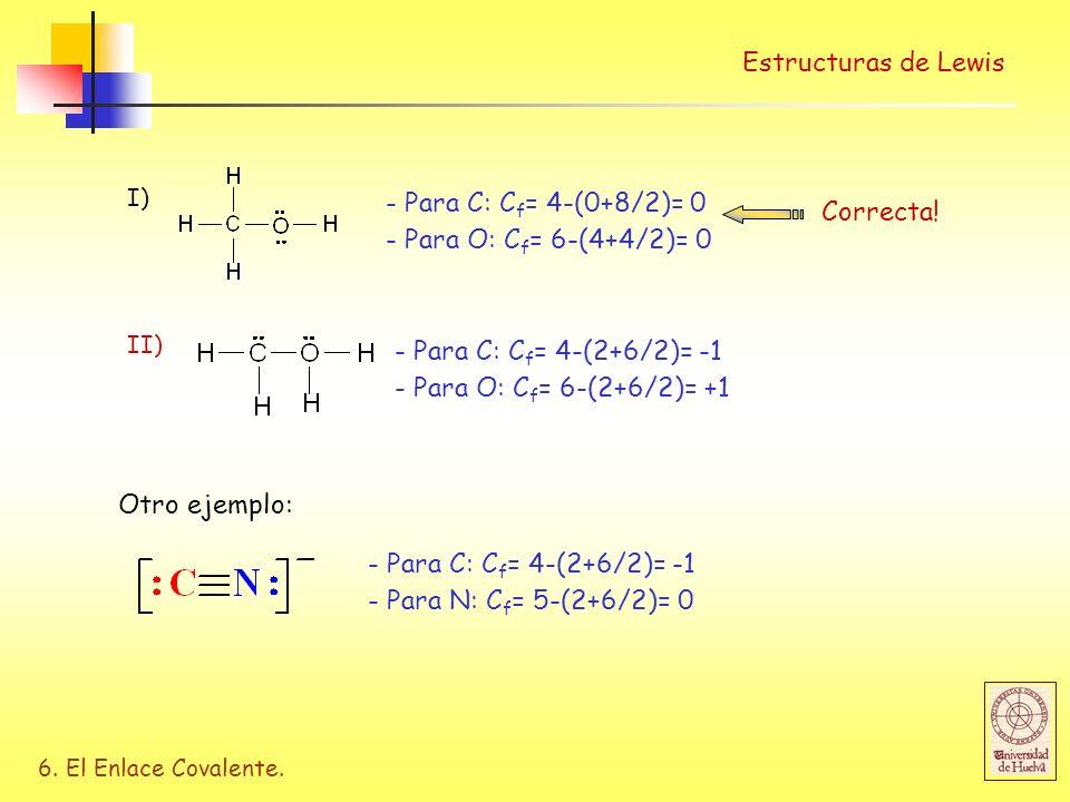Estructuras de Lewis - Para C: Cf= 4-(0+8/2)= 0 Correcta!
