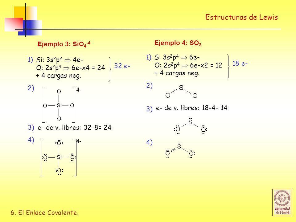 Estructuras de Lewis Ejemplo 3: SiO4-4 Si: 3s2p2  4e-