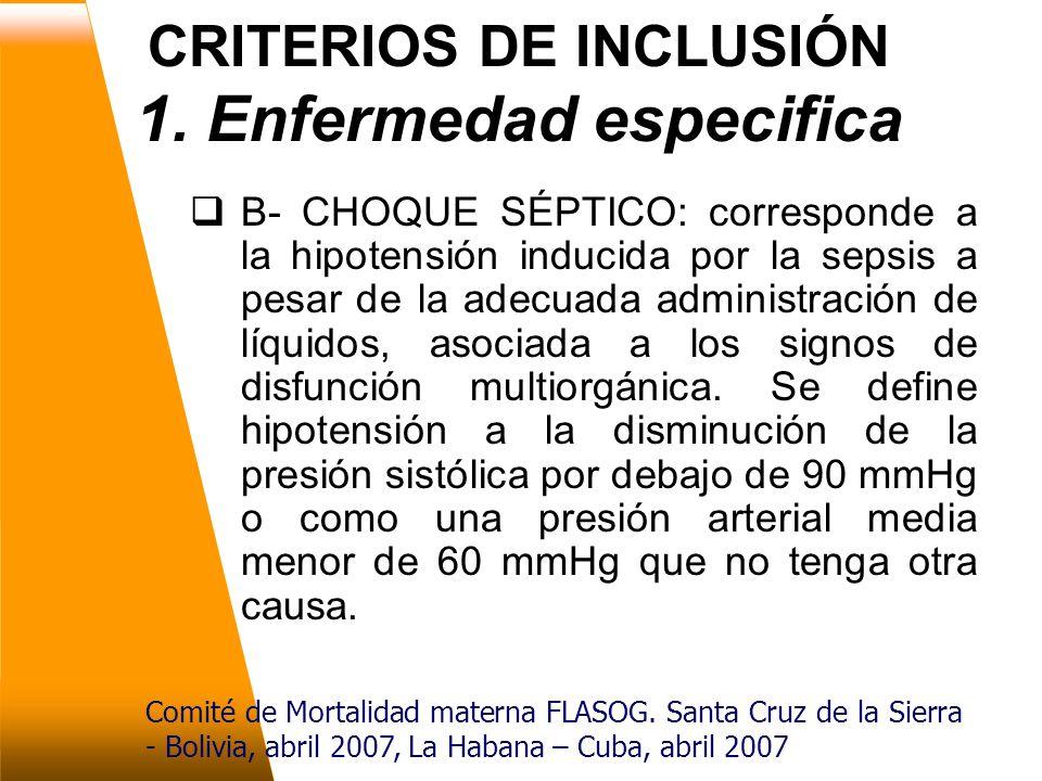 CRITERIOS DE INCLUSIÓN 1. Enfermedad especifica