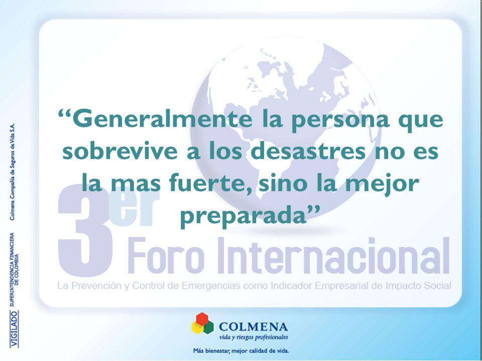 Generalmente la persona que sobrevive a los desastres no es la mas fuerte, sino la mejor preparada