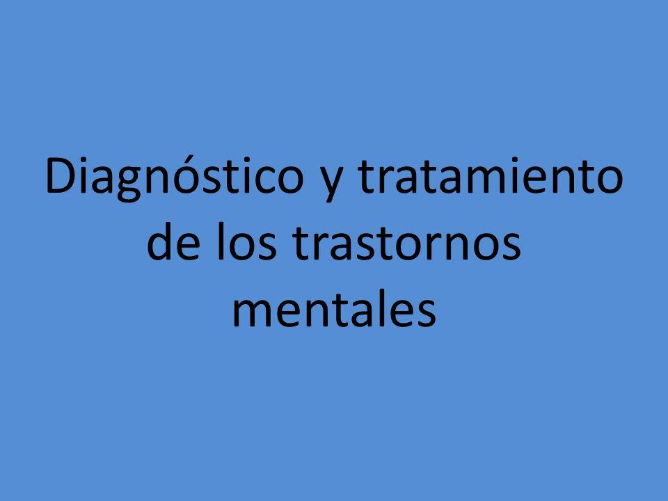 Diagnóstico y tratamiento de los trastornos mentales