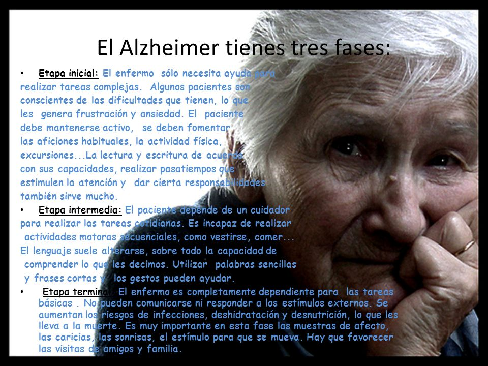 El Alzheimer tienes tres fases: