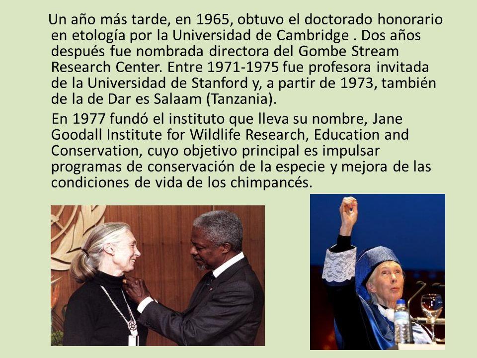Un año más tarde, en 1965, obtuvo el doctorado honorario en etología por la Universidad de Cambridge .