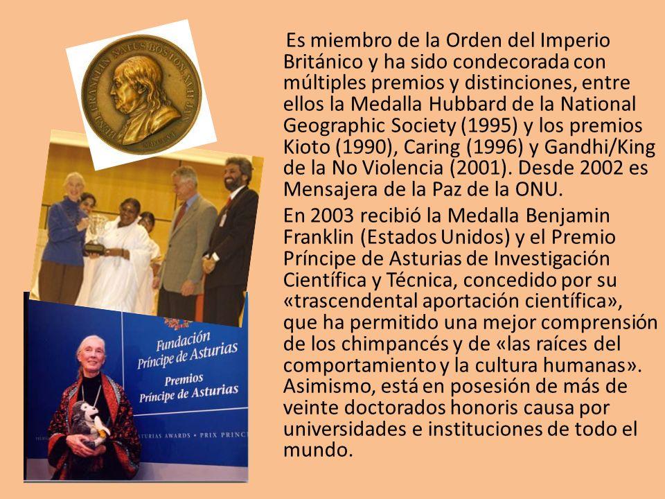 Es miembro de la Orden del Imperio Británico y ha sido condecorada con múltiples premios y distinciones, entre ellos la Medalla Hubbard de la National Geographic Society (1995) y los premios Kioto (1990), Caring (1996) y Gandhi/King de la No Violencia (2001). Desde 2002 es Mensajera de la Paz de la ONU.