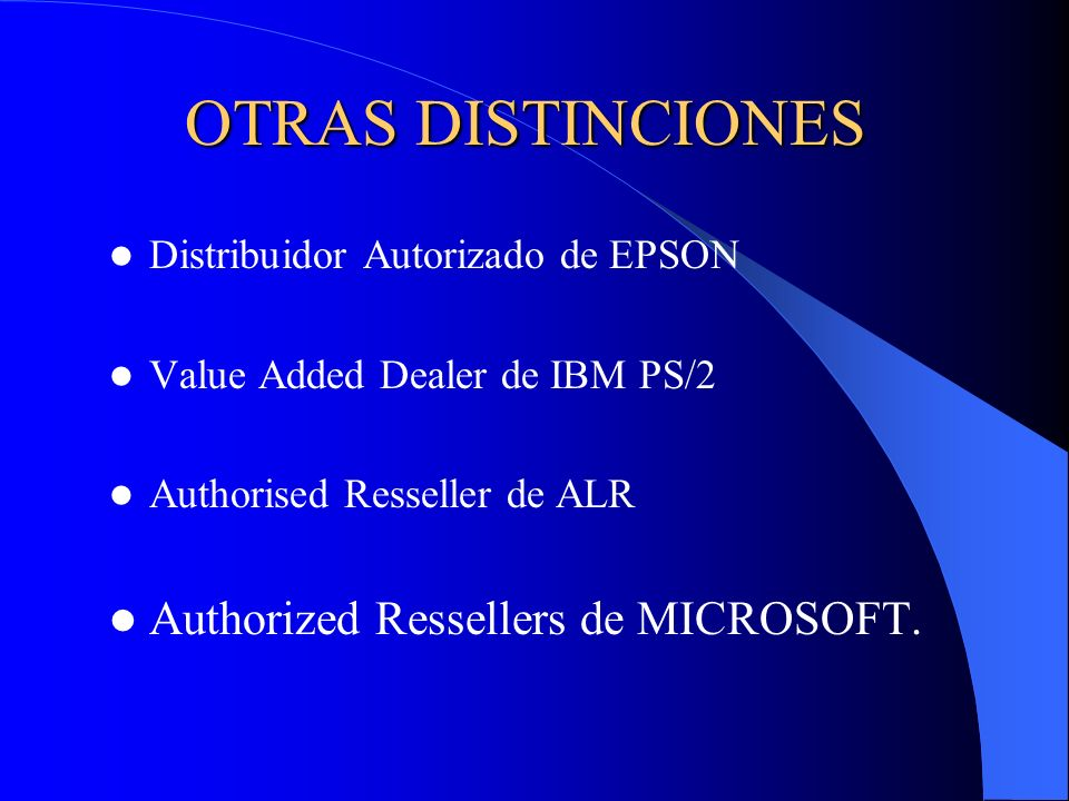 OTRAS DISTINCIONES Authorized Ressellers de MICROSOFT.