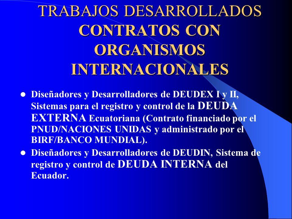 TRABAJOS DESARROLLADOS CONTRATOS CON ORGANISMOS INTERNACIONALES