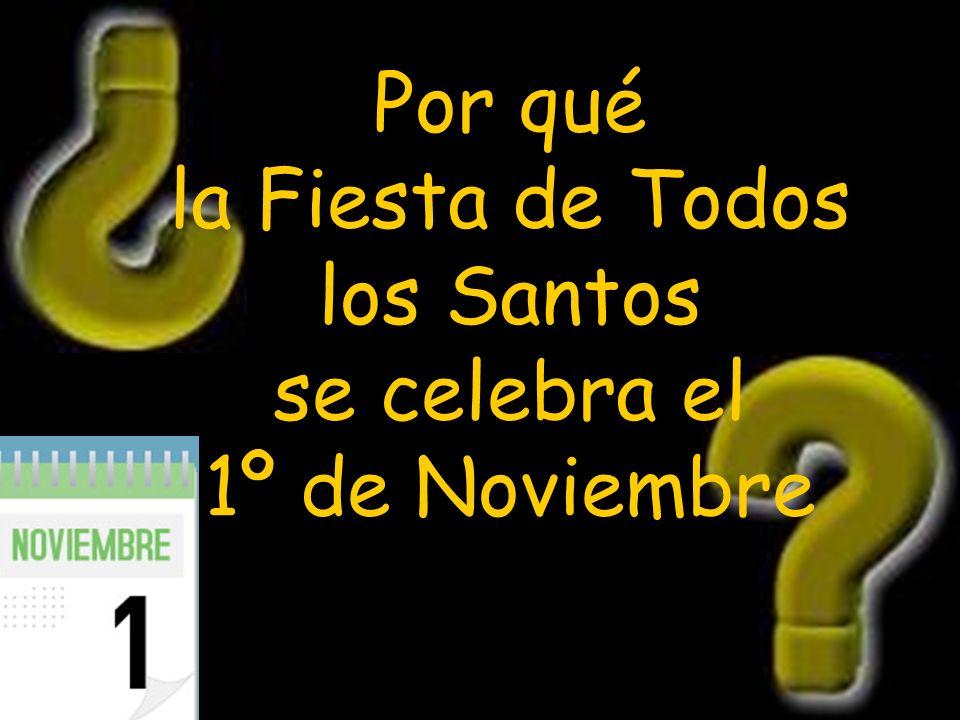 Por qué la Fiesta de Todos los Santos se celebra el 1º de Noviembre