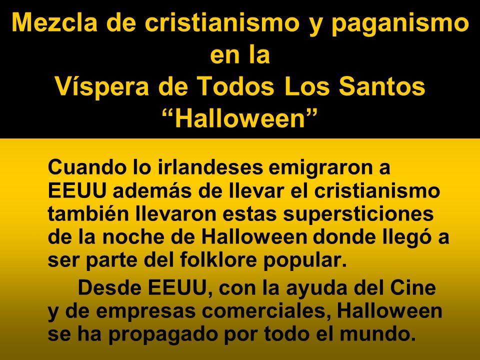 Mezcla de cristianismo y paganismo en la Víspera de Todos Los Santos Halloween