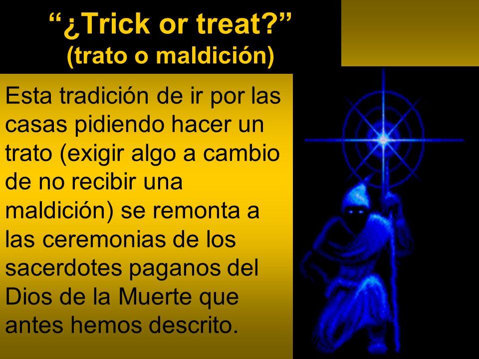 ¿Trick or treat (trato o maldición)