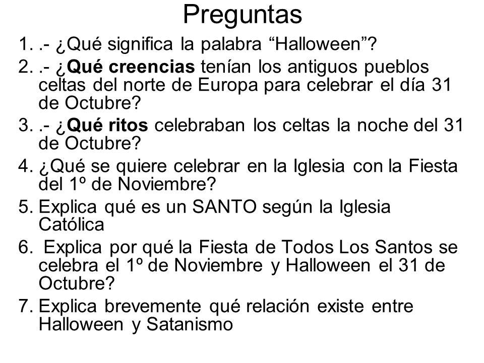 Preguntas .- ¿Qué significa la palabra Halloween