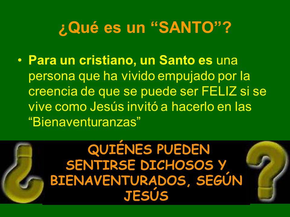 QUIÉNES PUEDEN SENTIRSE DICHOSOS Y BIENAVENTURADOS, SEGÚN JESÚS