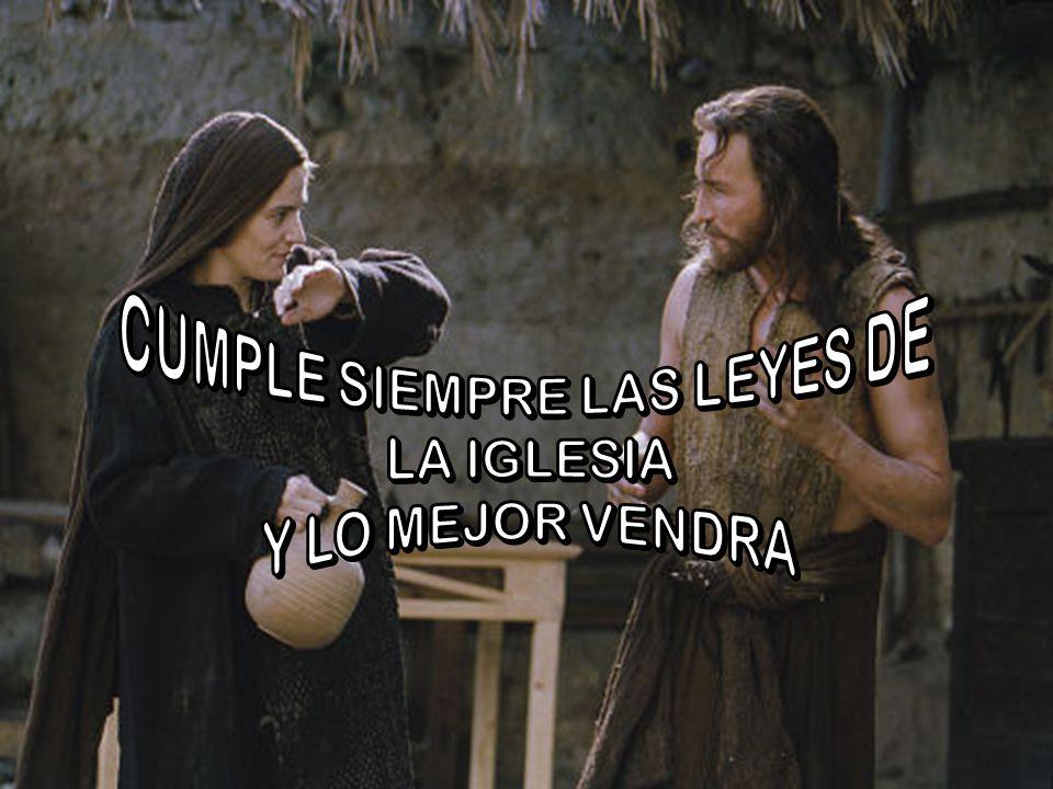 CUMPLE SIEMPRE LAS LEYES DE