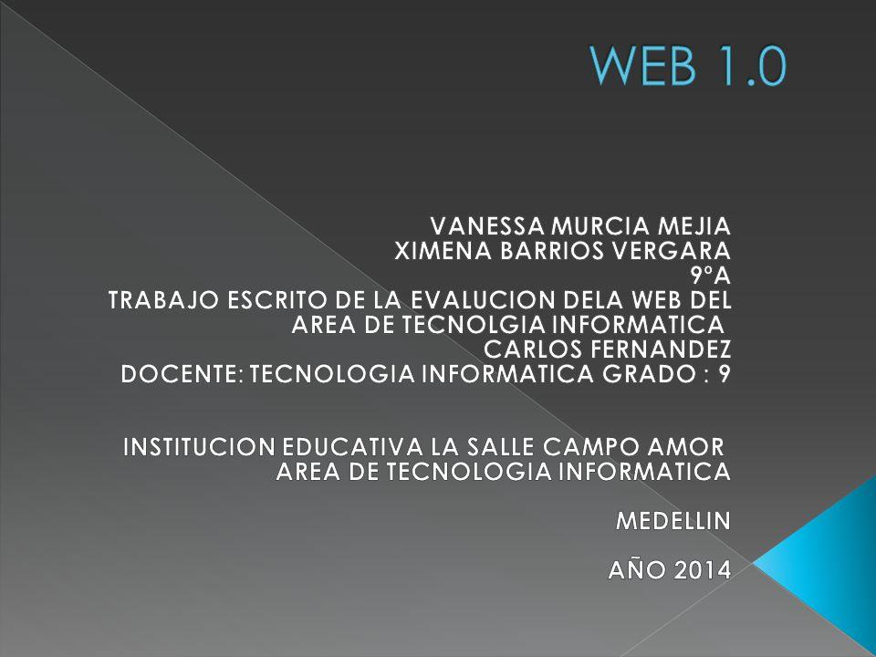 WEB 1.0 VANESSA MURCIA MEJIA XIMENA BARRIOS VERGARA 9ºA