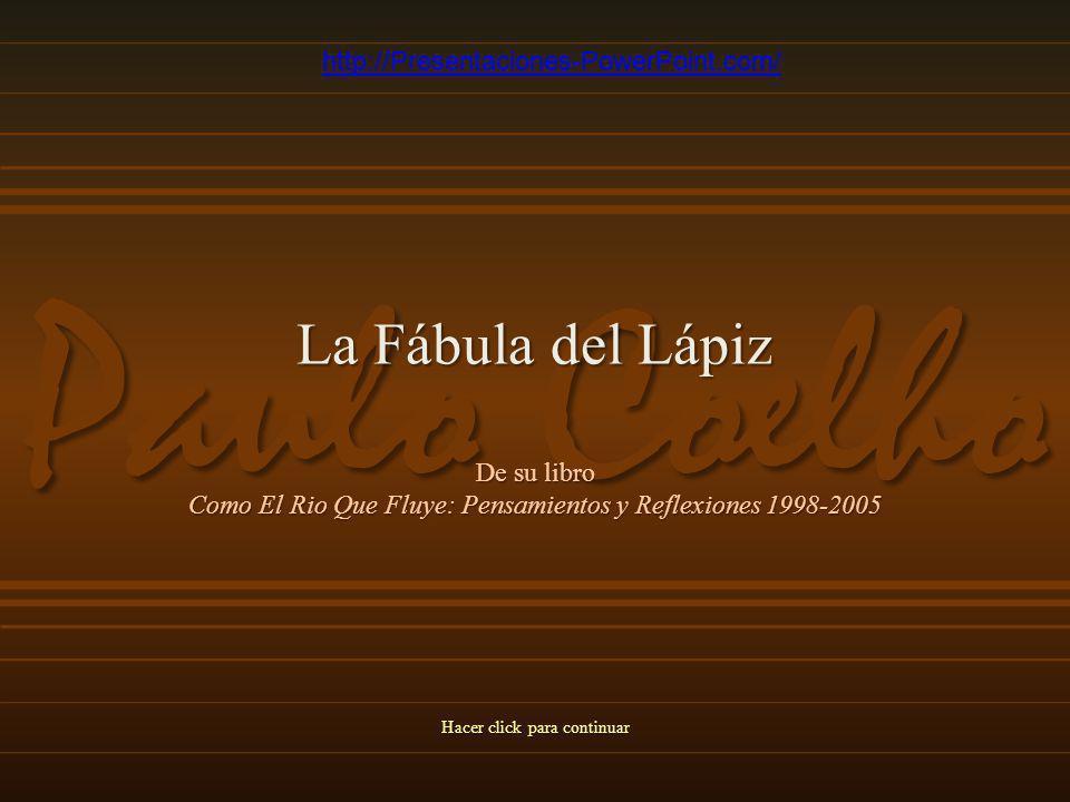 Paulo Coelho La Fábula del Lápiz http://Presentaciones-PowerPoint.com/