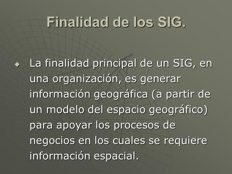 Finalidad de los SIG.