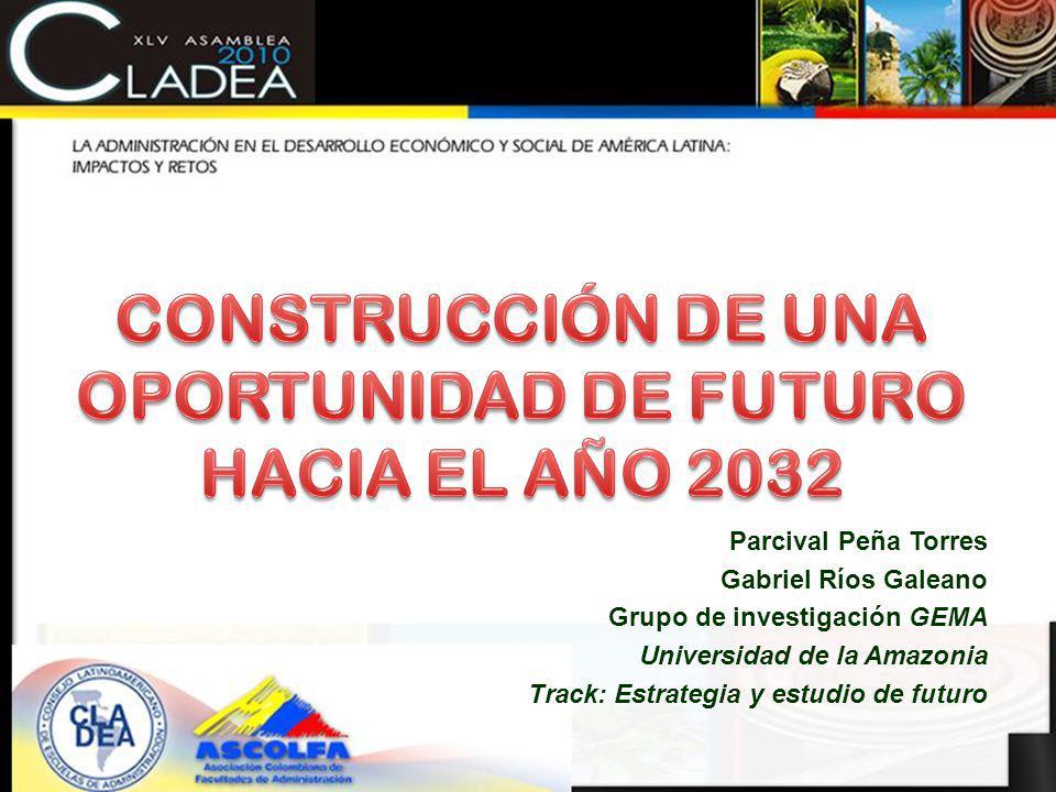 CONSTRUCCIÓN DE UNA OPORTUNIDAD DE FUTURO HACIA EL AÑO 2032