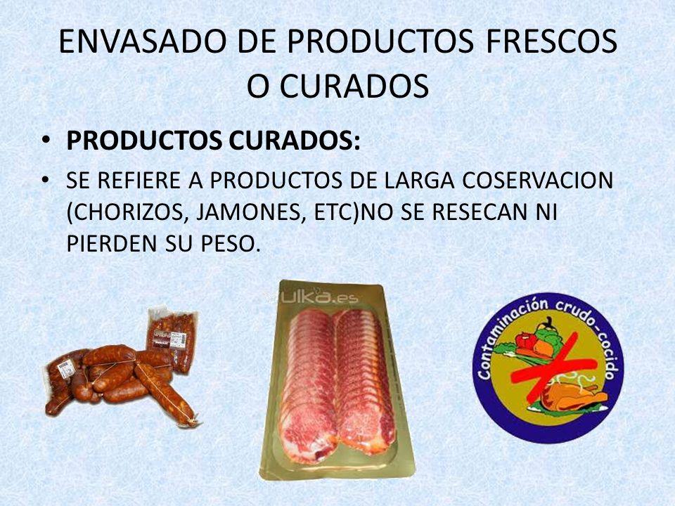 ENVASADO DE PRODUCTOS FRESCOS O CURADOS
