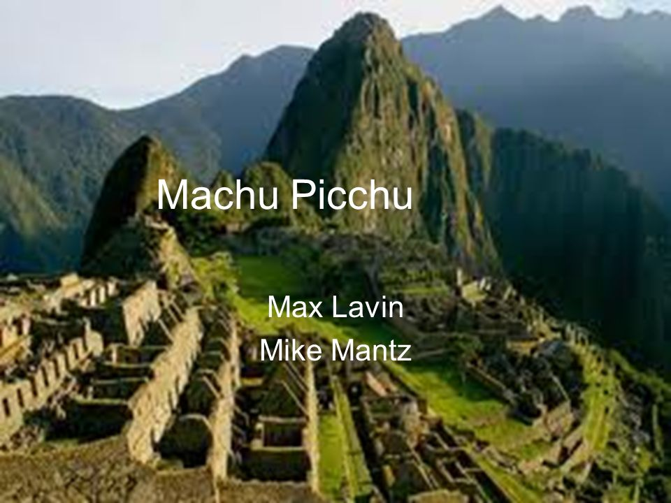 Machu Picchu Max Lavin Mike Mantz