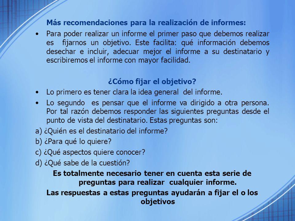 Más recomendaciones para la realización de informes:
