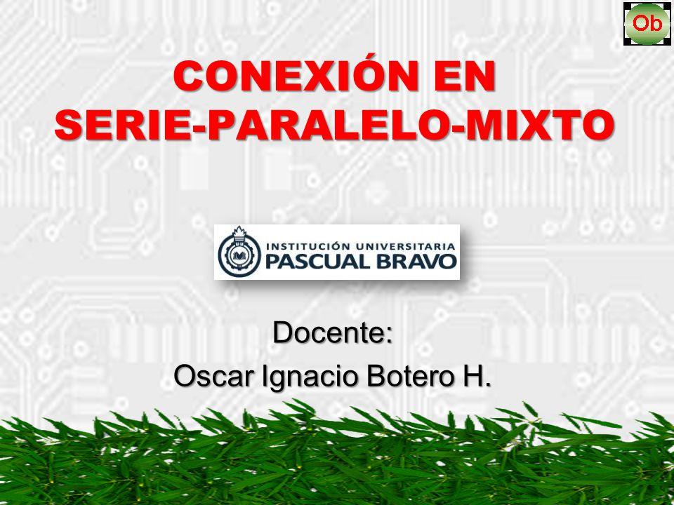 CONEXIÓN EN SERIE-PARALELO-MIXTO