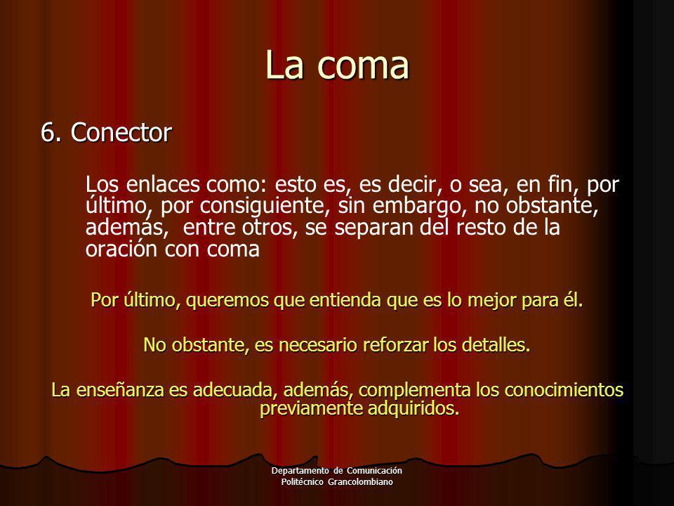 La coma 6. Conector.