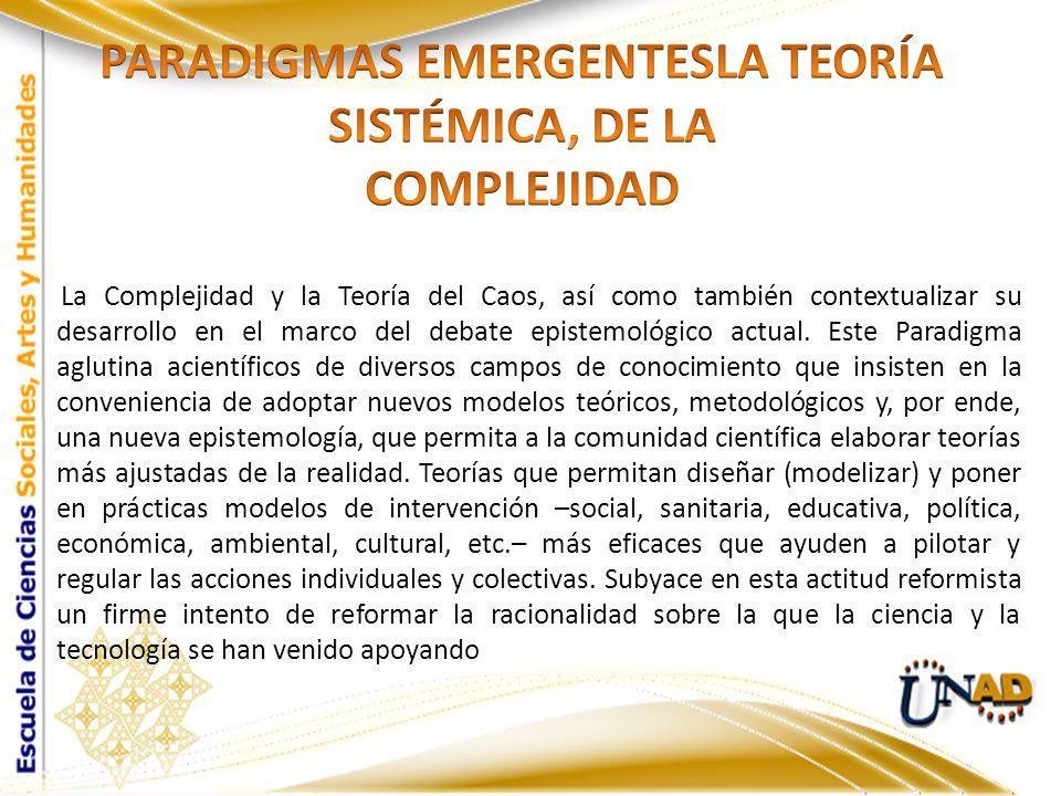 PARADIGMAS EMERGENTESLA TEORÍA SISTÉMICA, DE LA COMPLEJIDAD