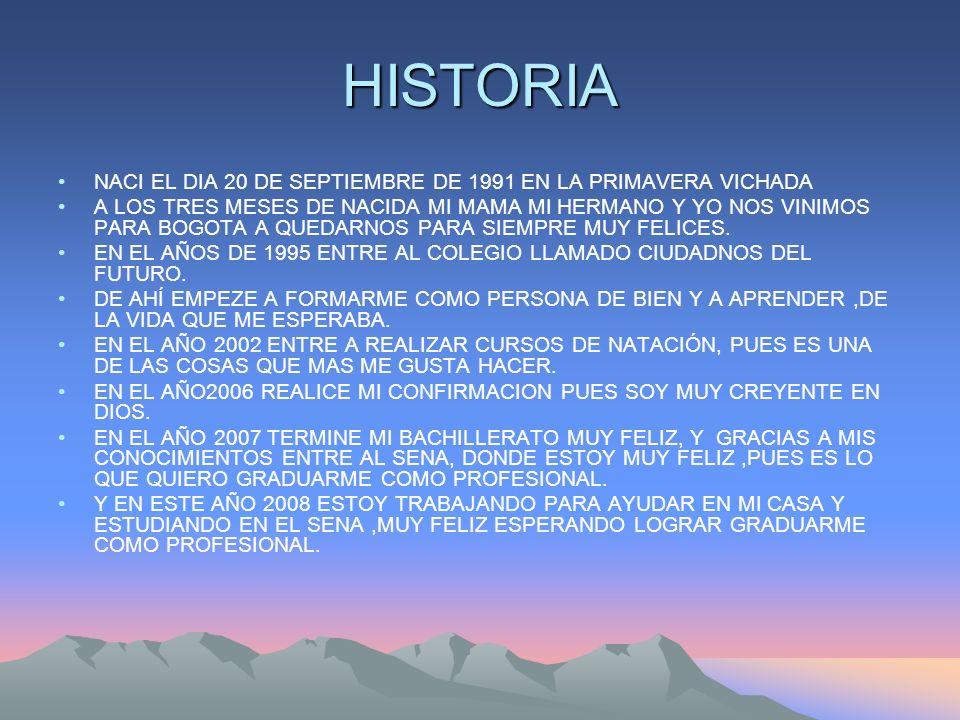 HISTORIA NACI EL DIA 20 DE SEPTIEMBRE DE 1991 EN LA PRIMAVERA VICHADA