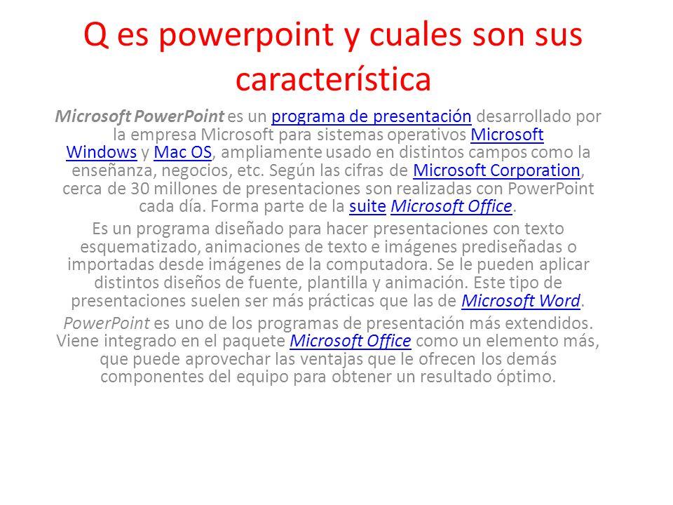 Q es powerpoint y cuales son sus característica