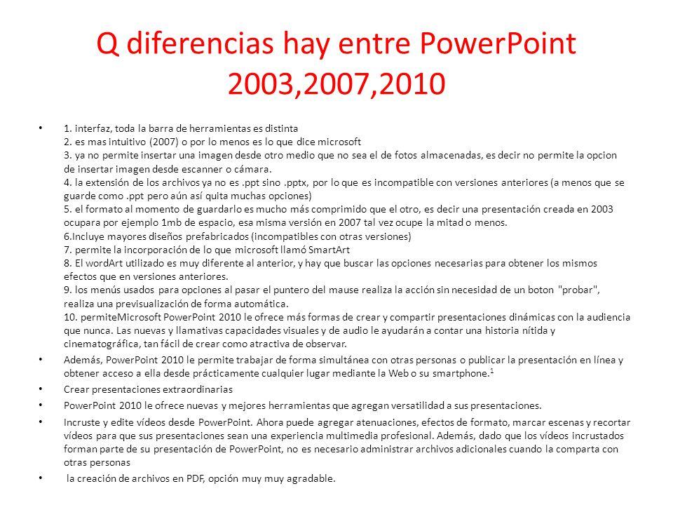 Q diferencias hay entre PowerPoint 2003,2007,2010
