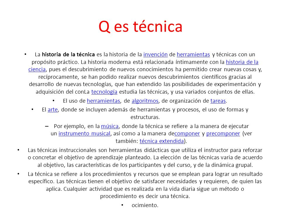 El uso de herramientas, de algoritmos, de organización de tareas.