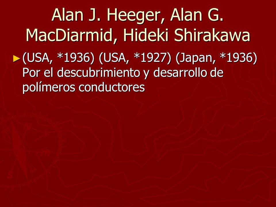 Alan J. Heeger, Alan G. MacDiarmid, Hideki Shirakawa