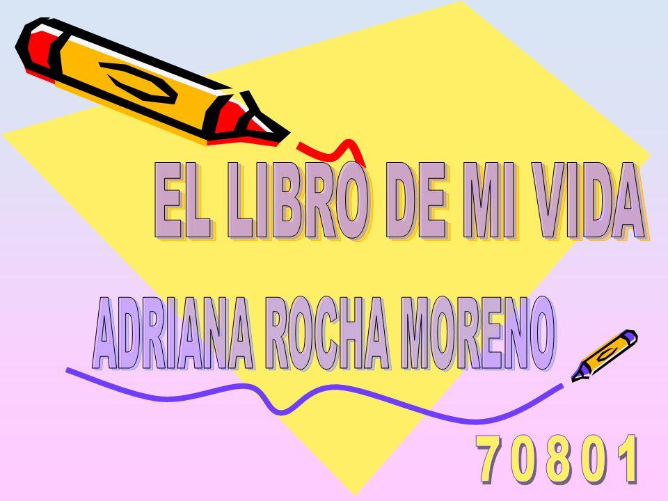 EL LIBRO DE MI VIDA ADRIANA ROCHA MORENO 70801