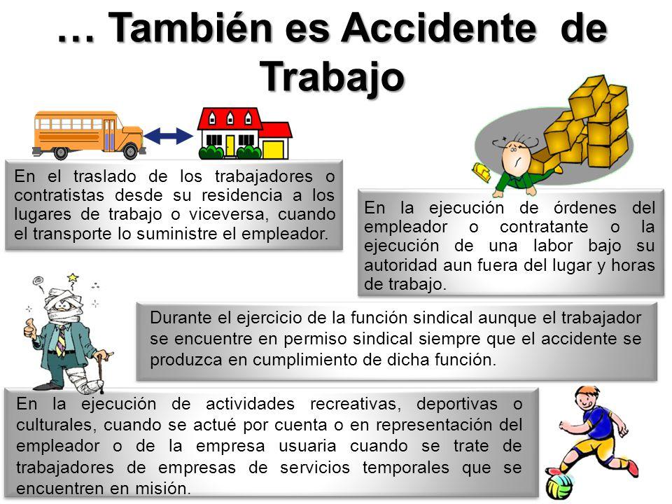 … También es Accidente de Trabajo