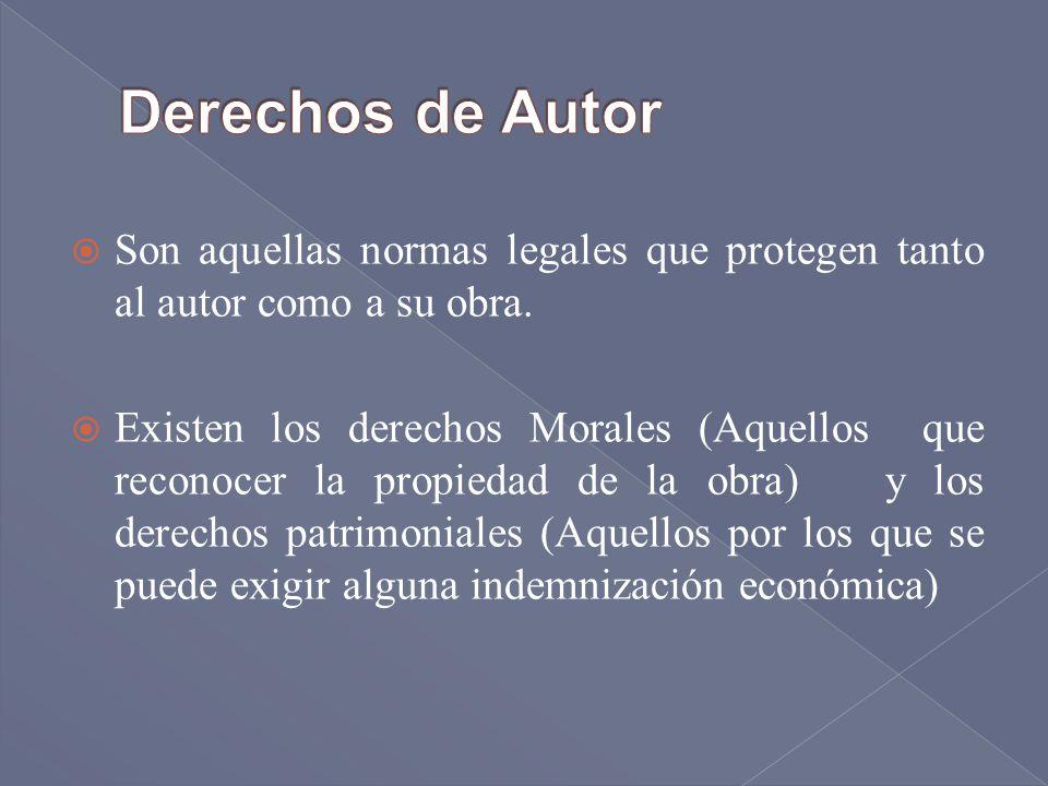 Derechos de Autor Son aquellas normas legales que protegen tanto al autor como a su obra.
