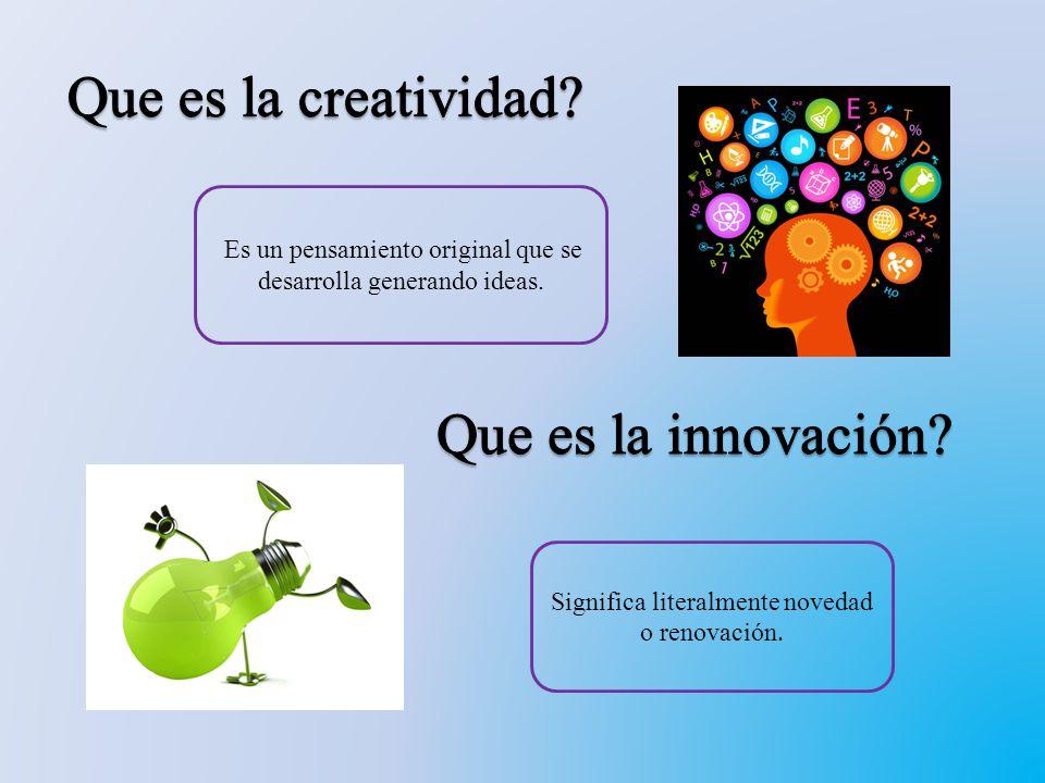 Que es la creatividad Que es la innovación