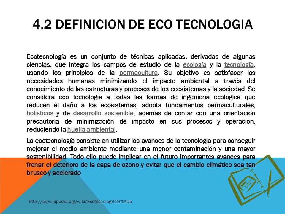 4.2 DEFINICION DE ECO TECNOLOGIA