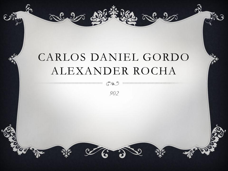 Carlos Daniel gordo Alexander rocha