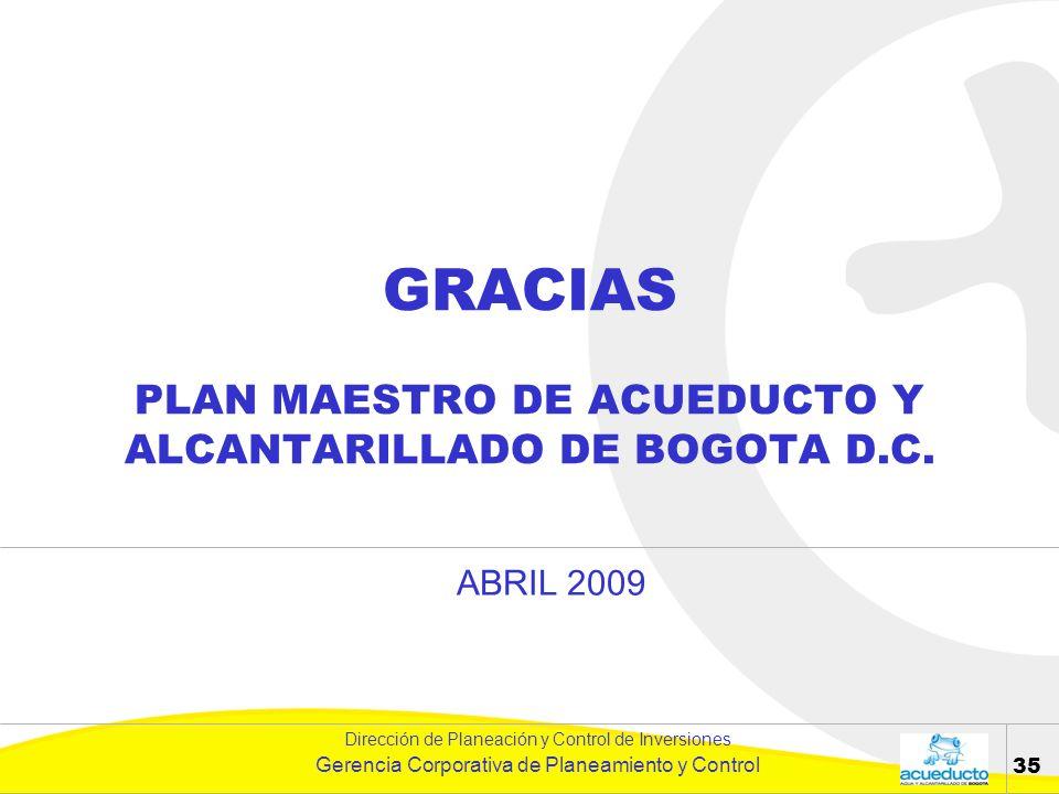 GRACIAS PLAN MAESTRO DE ACUEDUCTO Y ALCANTARILLADO DE BOGOTA D.C.